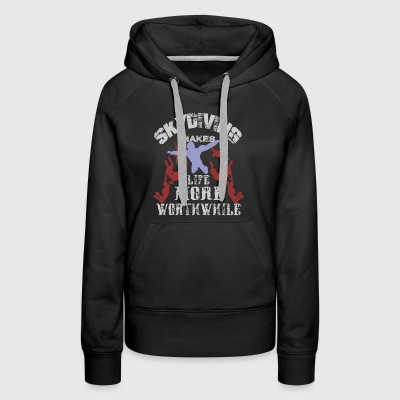 Skydiving Makes Life More Worthwhile. - Women's Premium Hoodie
