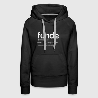 Funny Gift For Uncle Funcle Definition - Women's Premium Hoodie