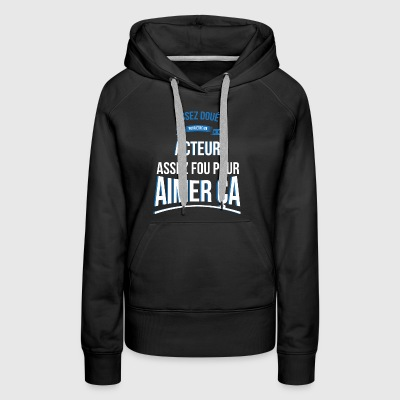 Gifted actor crazy gift man - Women's Premium Hoodie