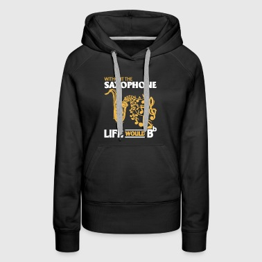 Without The Saxophone - Women's Premium Hoodie