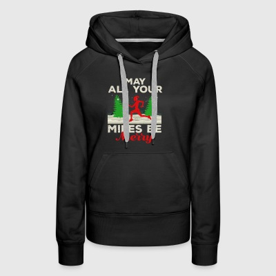 May all your Miles be Merry Running Christmas Gift - Women's Premium Hoodie