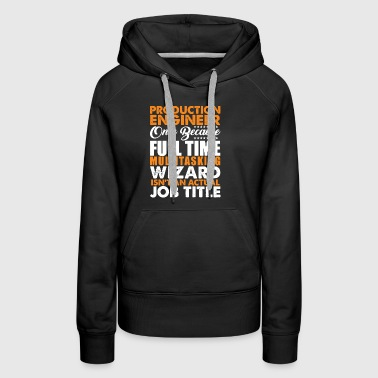 Production Engineer Is Not An Actual Job Title Fun - Women's Premium Hoodie