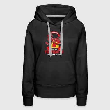 I hate being sexy firefighter gift emergency proud - Women's Premium Hoodie