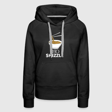 Pho shizzle gift asian noodles funny gift - Women's Premium Hoodie