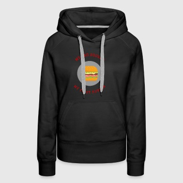 My dad bought my first burger - Women's Premium Hoodie