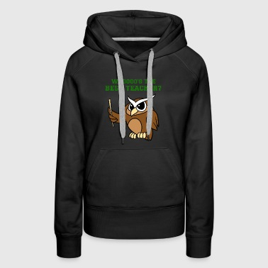 Whoooo's The Best Teacher Funny Owl Hoot Lover Pun - Women's Premium Hoodie