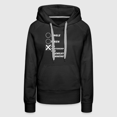 single taken relationship JEWELRY MAKING - Women's Premium Hoodie