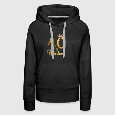 40 Fabulous Queen Shirt 40th Birthday Gifts - Women's Premium Hoodie