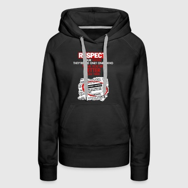 RESPECT YOUR HATERS THEY RE THE ONLY ONES - Women's Premium Hoodie