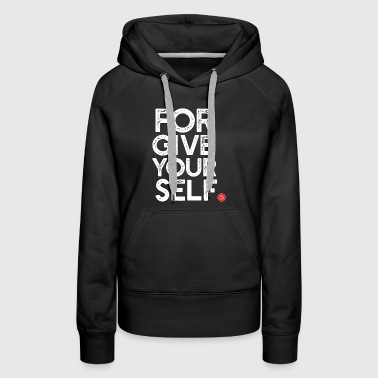 Forgive Yourself - Women's Premium Hoodie
