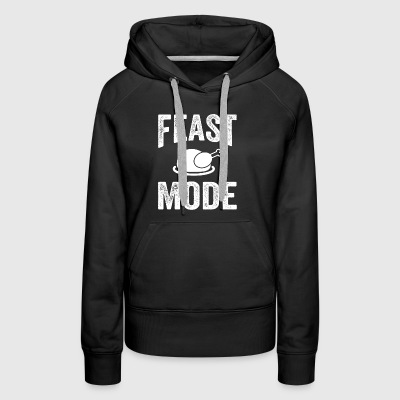 Feast Mode Funny Thanksgiving - Women's Premium Hoodie