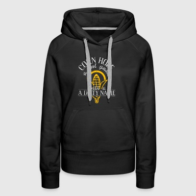 Corn Hole Game Cool Game Dirty Name - Women's Premium Hoodie