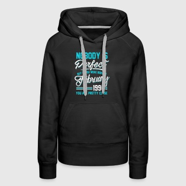 February 1990 You are pretty close perfect - Women's Premium Hoodie
