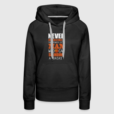 never underestimate the power of a man who can sla - Women's Premium Hoodie