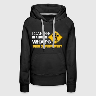 I CAN PEE IN THE BOTTLE - Women's Premium Hoodie
