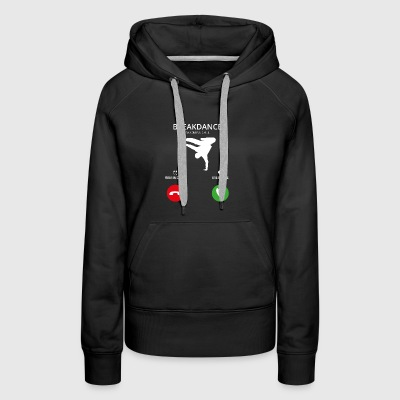 Call Mobile Anruf breakdance bboy breakin - Women's Premium Hoodie