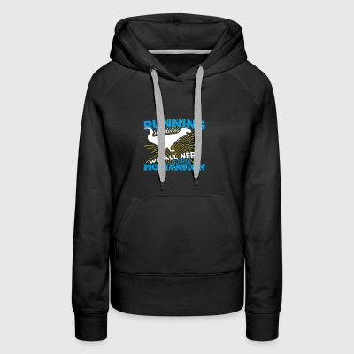 Running sometimes we all need a little motivation - Women's Premium Hoodie