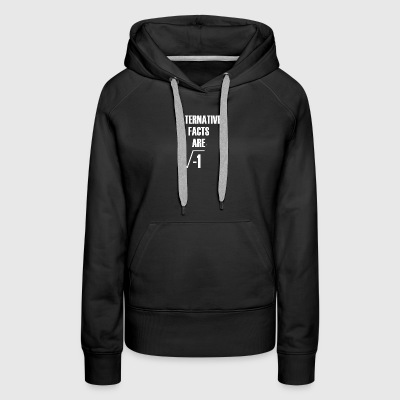 Alternative Facts Are Imaginary by Basement Master - Women's Premium Hoodie