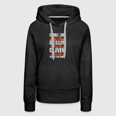 Curious Enough to take it apart skilled - Women's Premium Hoodie