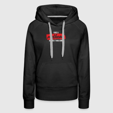 I was a redhead before it was cool - Women's Premium Hoodie