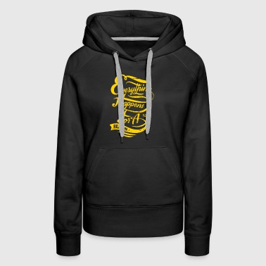 New Design Everything Happens For A Reason - Women's Premium Hoodie