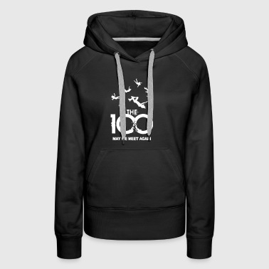 The 100 May We Meet Again - Women's Premium Hoodie