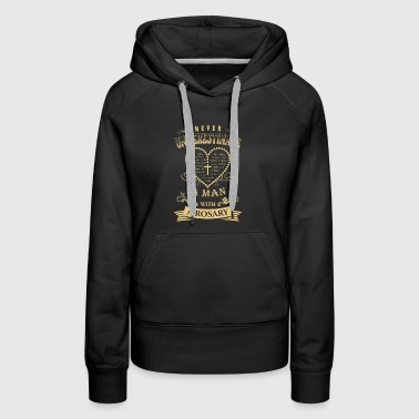 Never underestimate a man with a rosary - Women's Premium Hoodie