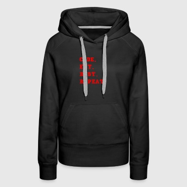 What is your daily coding routine? Code. Eat. - Women's Premium Hoodie