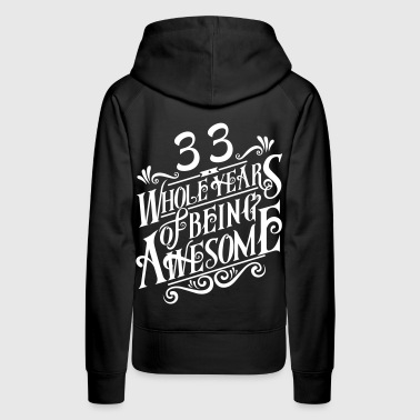 33 Whole Years of Being Awesome - Women's Premium Hoodie