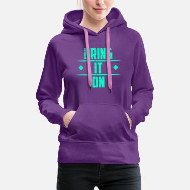 Bestseller Bring it on! Fitness Workout Workout Pumps Motto - Women's Premium Hoodie