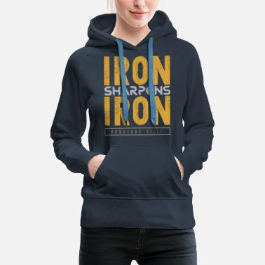 Iron Metal Iron Sharpens Iron - Women's Premium Hoodie
