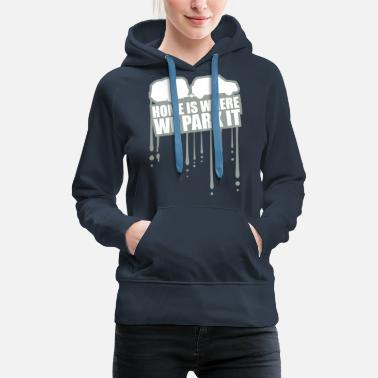 Camping home life home is where we park it camping family - Women's Premium Hoodie
