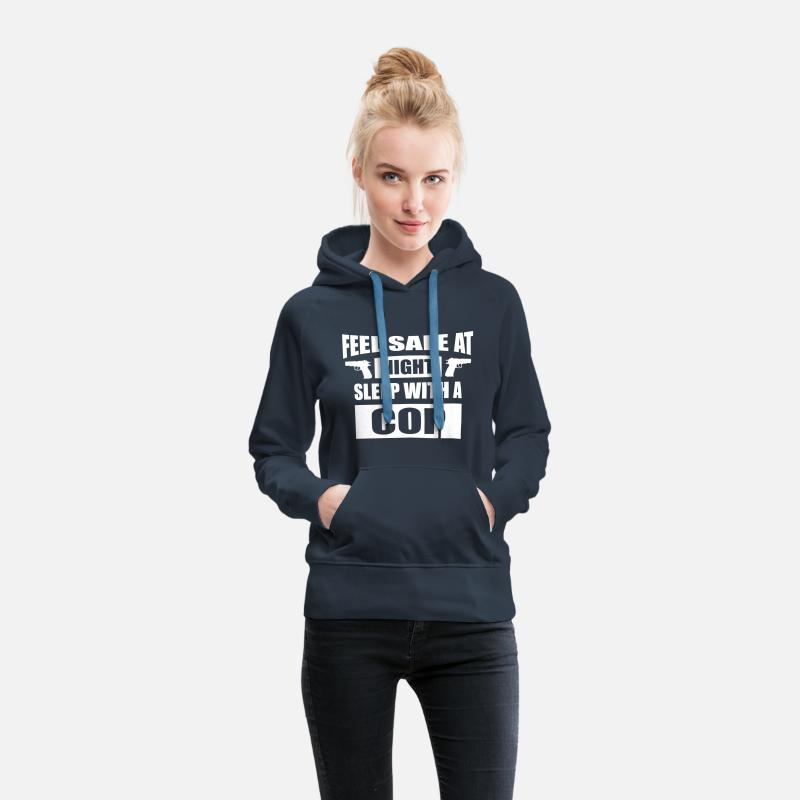 Cop Hoodies & Sweatshirts - Feel Safe At Night - Sleep With A Cop - Women's Premium Hoodie navy