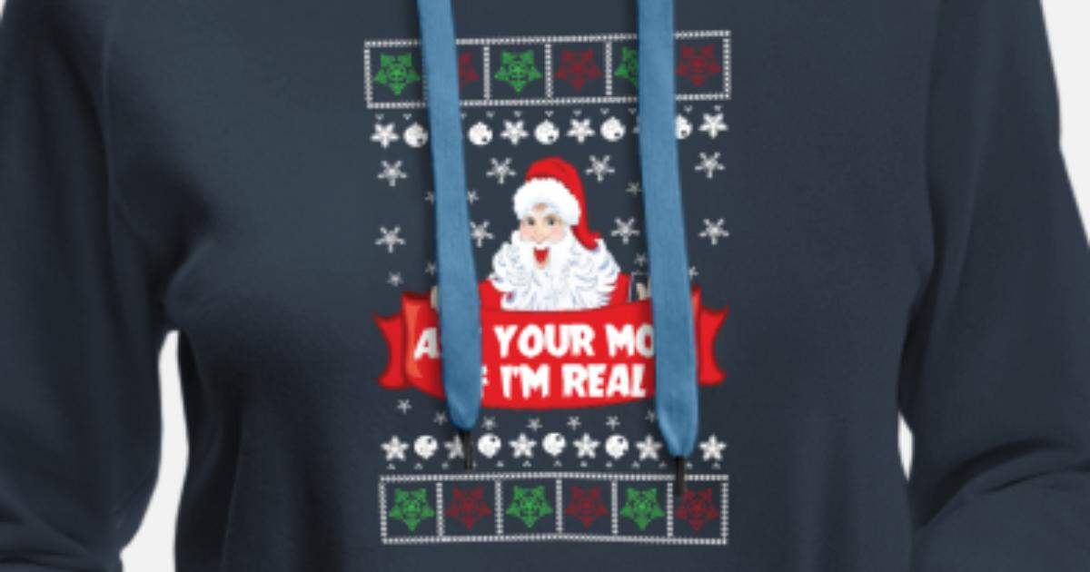 Ask Your Mom If Im Real Ugly Sweater By Spreadshirt