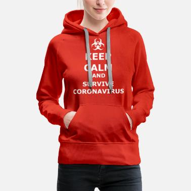 Keep calm and survive coronavirus - Women's Premium Hoodie