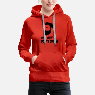 REAL MEN DON'T SHAVE - Women's Premium Hoodie