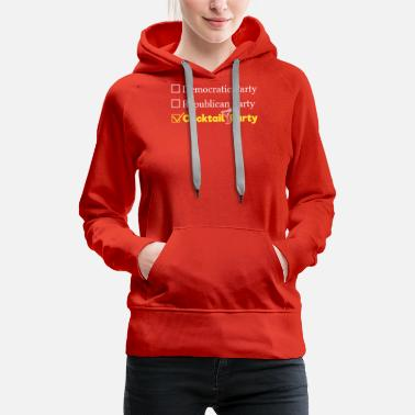 Party Funny Cooktail Party Funny - Women's Premium Hoodie