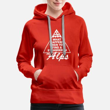 Alps Stranger in the Alps - Women's Premium Hoodie