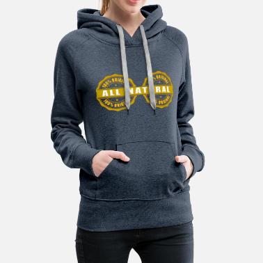 Primal All Natural, not artificially enhanced, Real Deal! - Women's Premium Hoodie