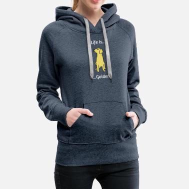 Golden Retriever Life is Golden - Women's Premium Hoodie