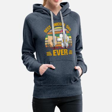 My Dad Is The Best Mom I Could Ever Have - Women's Premium Hoodie