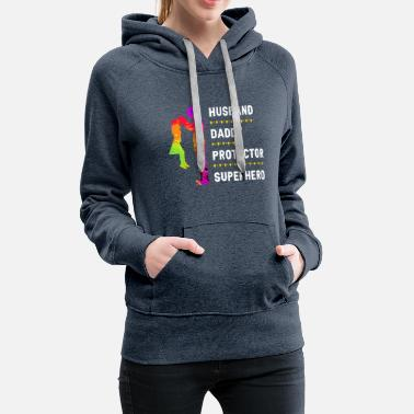 HUSBAND, DADDY, PROTECTOR, SUPERHERO - Women's Premium Hoodie