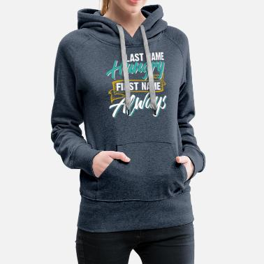 Womens Last Name Hungry First Name Always - Women's Premium Hoodie