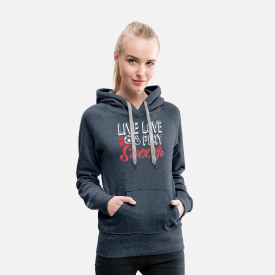 Soccer Hoodies & Sweatshirts - Live Love And Play Soccer - Women's Premium Hoodie heather denim