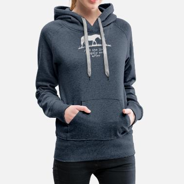 After New Design Horse And she lived happily ever after - Women's Premium Hoodie