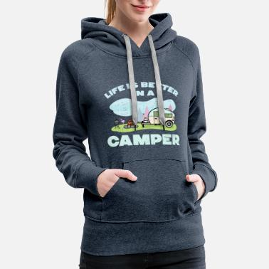 Camping Life Is Better In A Camper - Women's Premium Hoodie