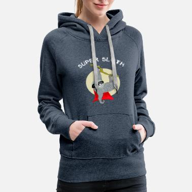 Sloth super sloth animal nerd geek chill sleep slow lazy - Women's Premium Hoodie