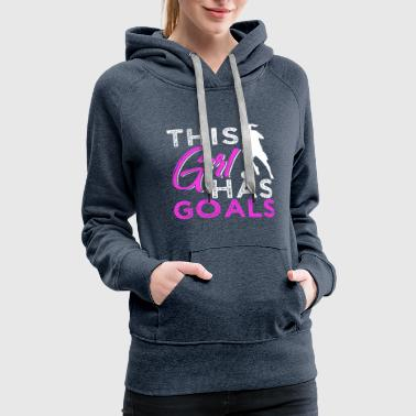 Soccer Player This Girl Has Goals - Women's Premium Hoodie