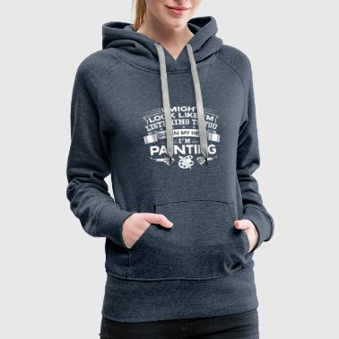 Painter Funny But In My Head I'm Painting - Women's Premium Hoodie