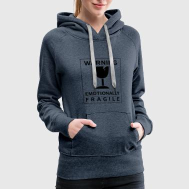 Emotionally fragile - Women's Premium Hoodie